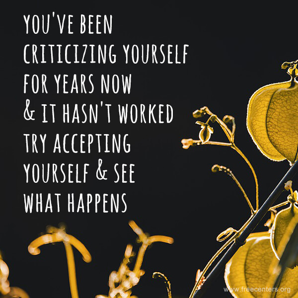 You've been criticizing yourself for years now & it hasn't worked. Try accepting yourself & see what happens.