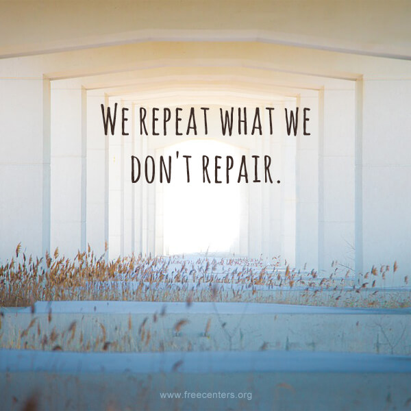 We repeat what we don't repair.