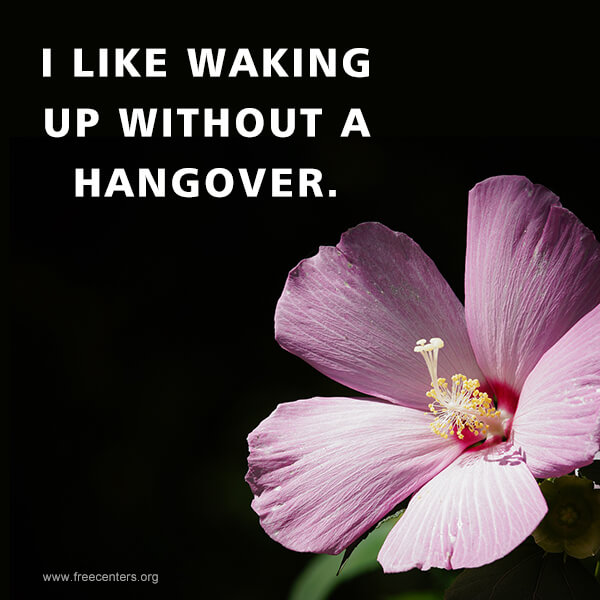 I like waking up without a hangover.